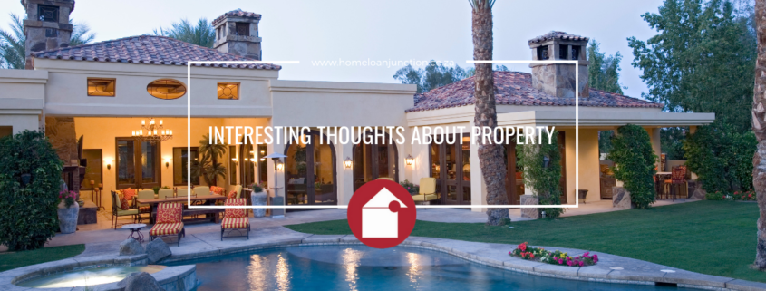 INTERESTING THOUGHTS ABOUT PROPERTY